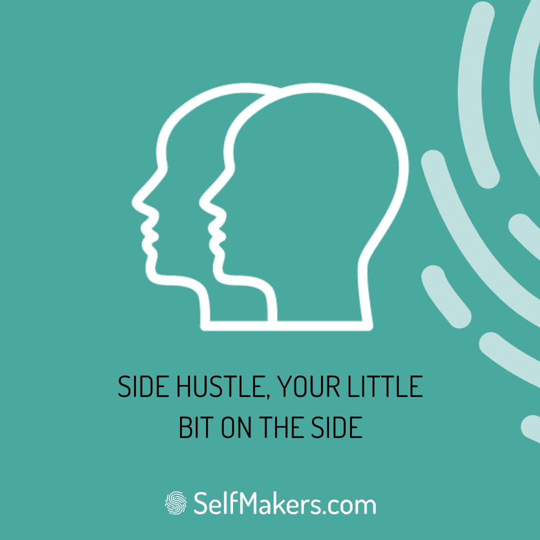 Side Hustlers - Your little bit on the side