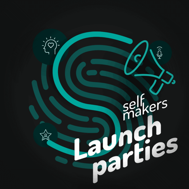 Self Makers Launch Parties